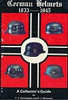 GERMAN HELMETS 1933-1945: A Collector's Guide (Vol. 1)