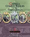 GERMAN COMBAT BADGES OF THE THIRD REICH: Volume 1 - Heer & Kriegsmarine