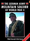 The german army: MOUNTAIN SOLDIER OF WORLD WAR II